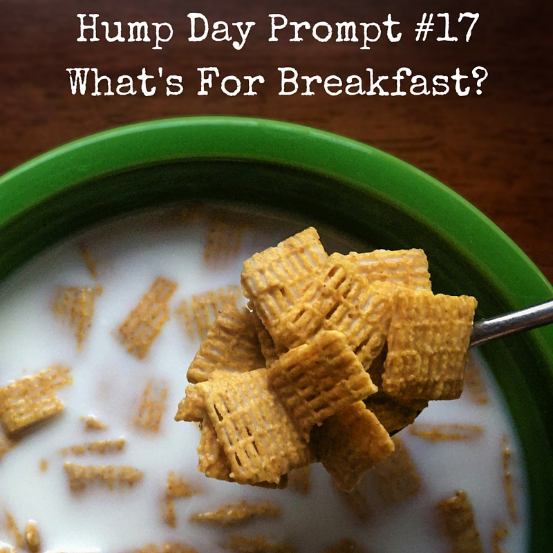 Hump Day Writing Post #17What's For Breakfast (1)