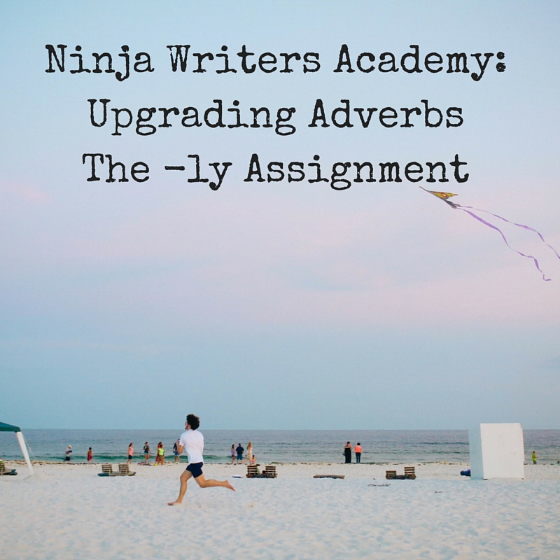 Ninja Writers Academy-Upgrading AdverbsThe -ly Assignment