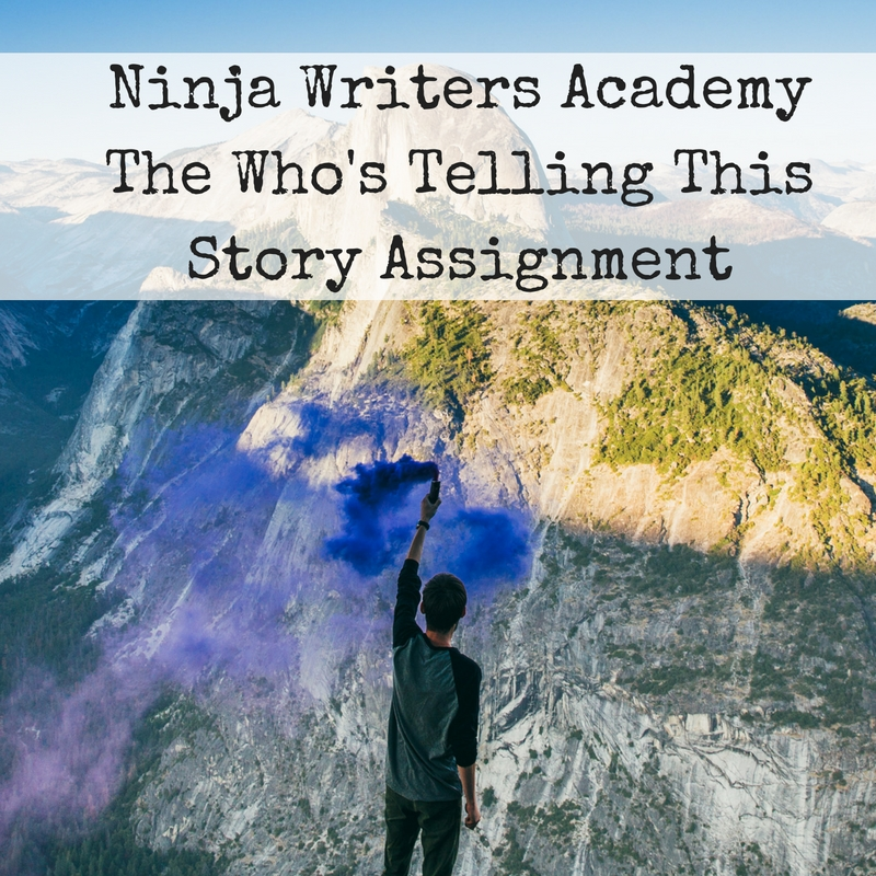 Ninja Writers AcademyThe Who's Telling This Story Assignment