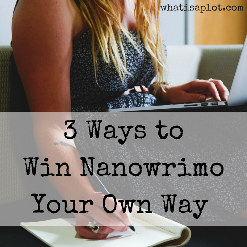 3-ways-to-win-nanowrimo-your-own-way