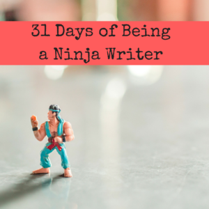 31-days-of-being-a-ninja-writer